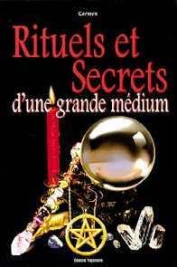 RITUELS SECRETS D'UNE GRANDE MEDIUM
