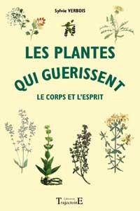 PLANTES QUI GUERISSENT LE CORPS ET L'ESPRIT