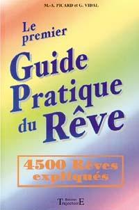 LE PREMIER GUIDE PRATIQUE DU REVE - 4500 REVES EXPLIQUES