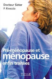 PRE-MENOPAUSE ET MENOPAUSE ENFIN TRAITEES