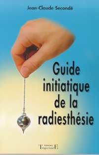 GUIDE INITIATIQUE DE LA RADIESTHESIE