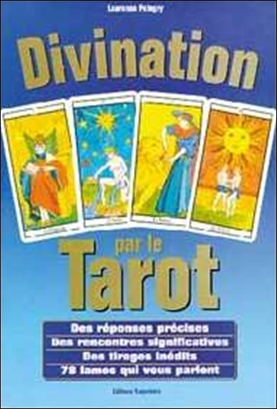DIVINATION PAR LE TAROT - DES REPONSES PRECISES - DES RENCONTRES SIGNIFICATIVES