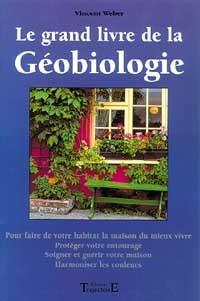 GRAND LIVRE DE LA GEOBIOLOGIE