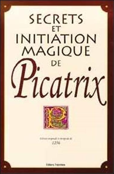 SECRETS ET INITIATION MAGIQUE DE PICATRIX