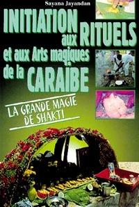 INITIATION RITUELS MAGIQUES DE LA CARAIBE