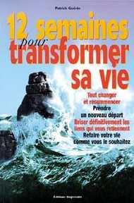 12 SEMAINES POUR TRANSFORMER SA VIE