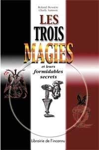 TROIS MAGIES ET LEURS FORMIDABLES SECRETS