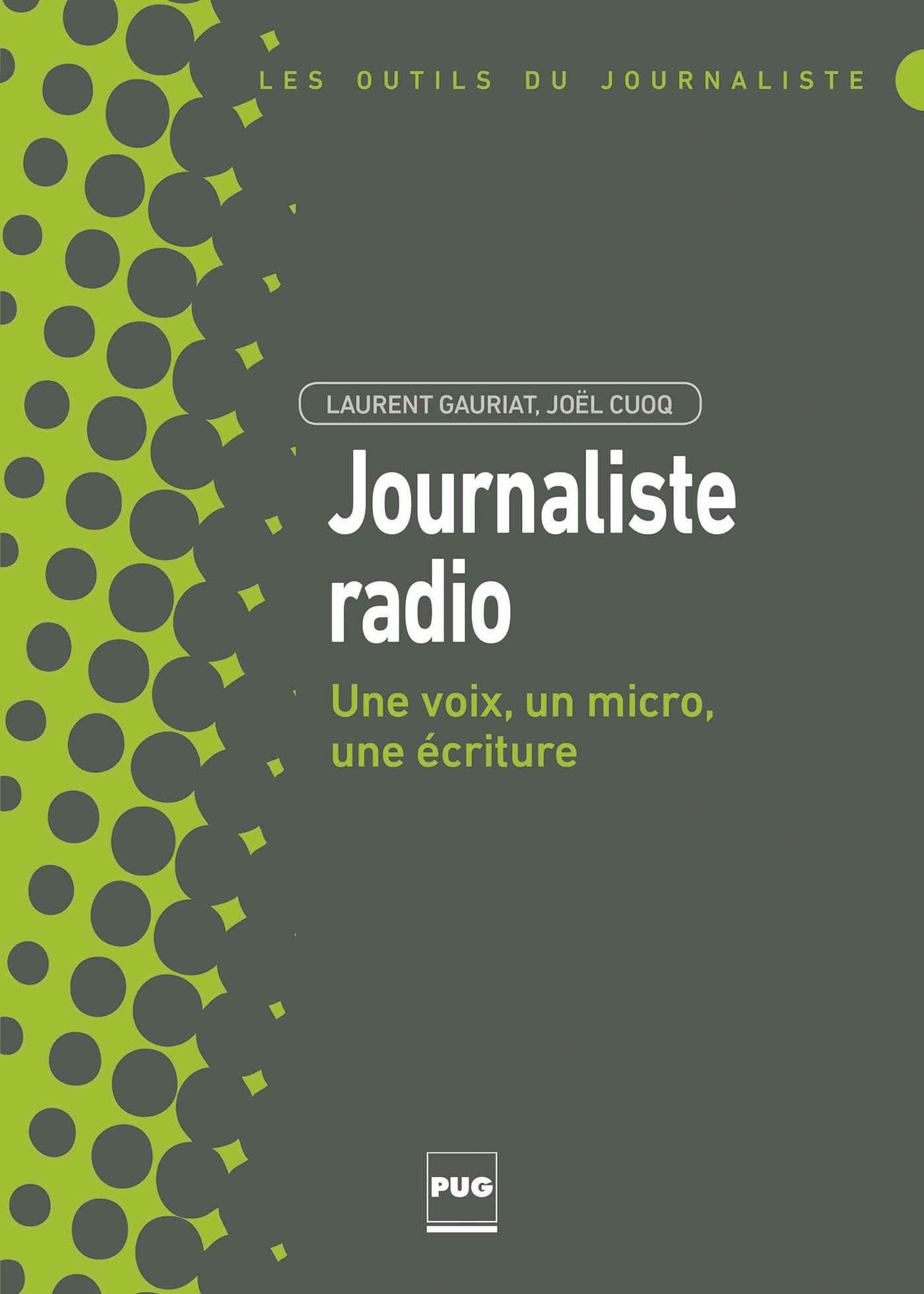JOURNALISTE RADIO UNE VOIX, UN MICRO, UNE ECRITURE