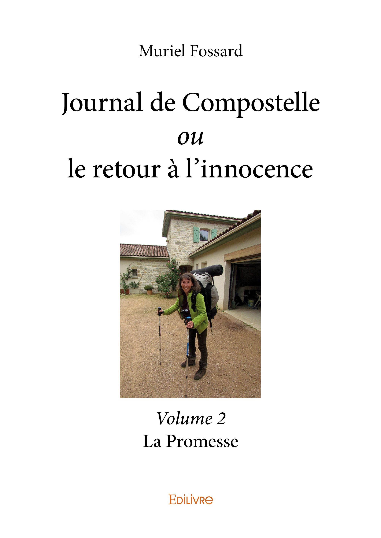 JOURNAL DE COMPOSTELLE OU LE RETOUR A L'INNOCENCE - VOLUME 2
