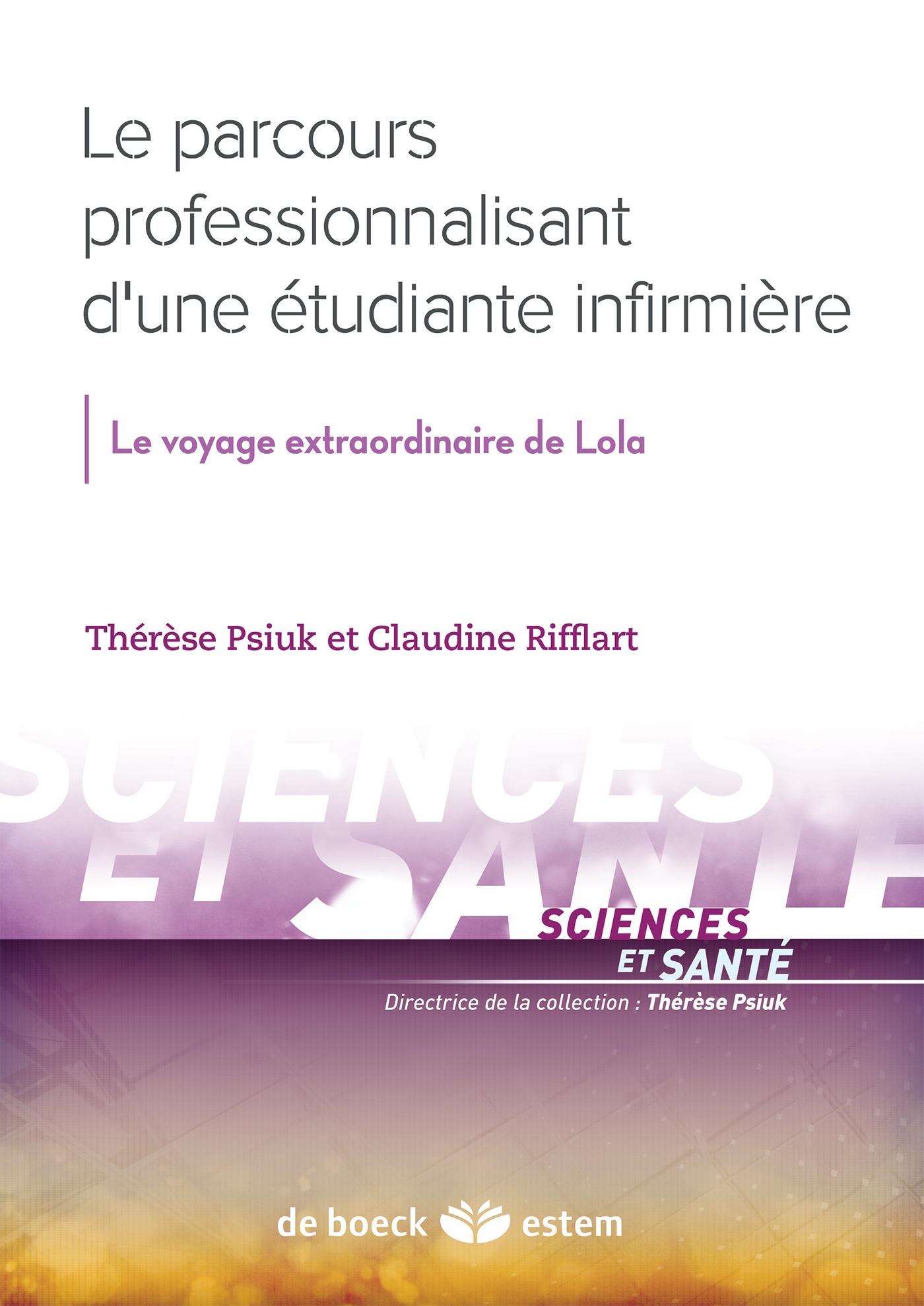 PARCOURS PROFESSIONNALISANT D'UNE ETUDIANTE INFIRMIERE (LE)