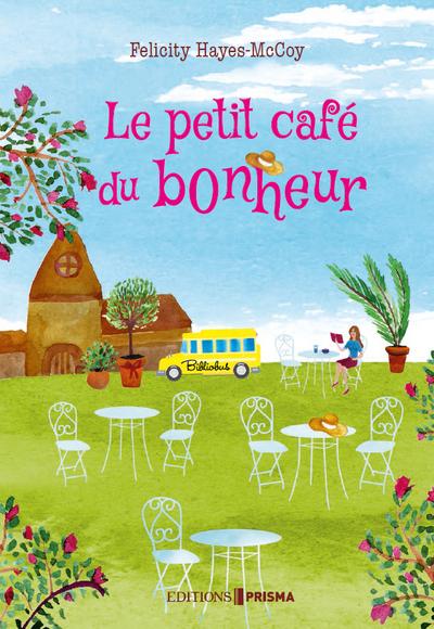 LE PETIT CAFE DU BONHEUR