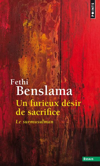 UN FURIEUX DESIR DE SACRIFICE - LE SURMUSULMAN