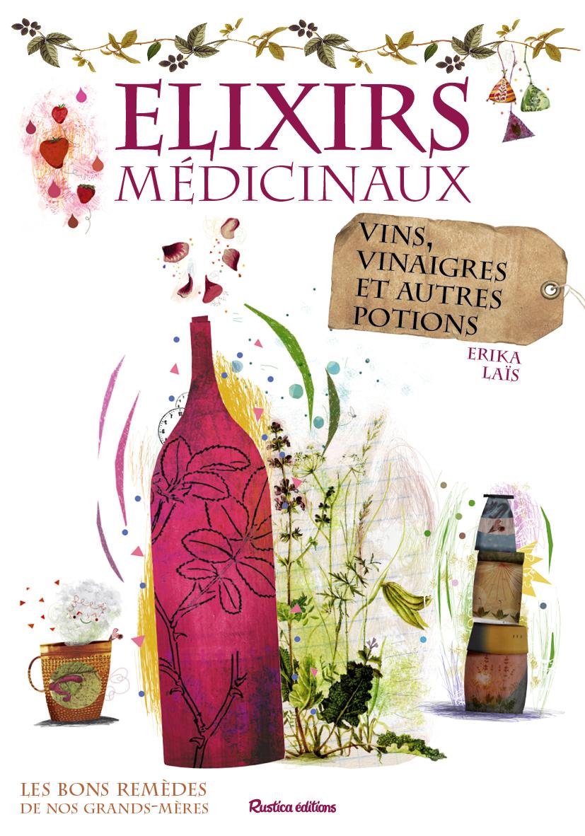 ELIXIRS MEDICINAUX - VINS, VINAIGRES ET AUTRES POTIONS