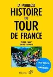 FABULEUSE HISTOIRE DU  TOUR DE FRANCE (LA)