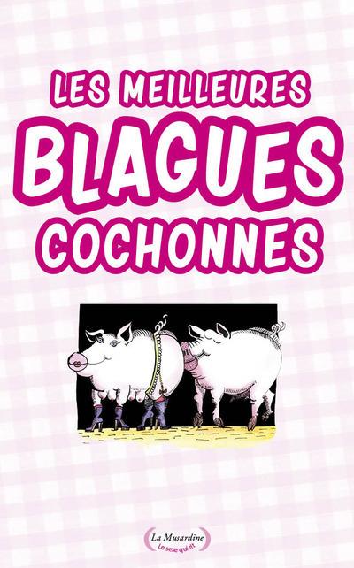 LES MEILLEURES BLAGUES COCHONNES