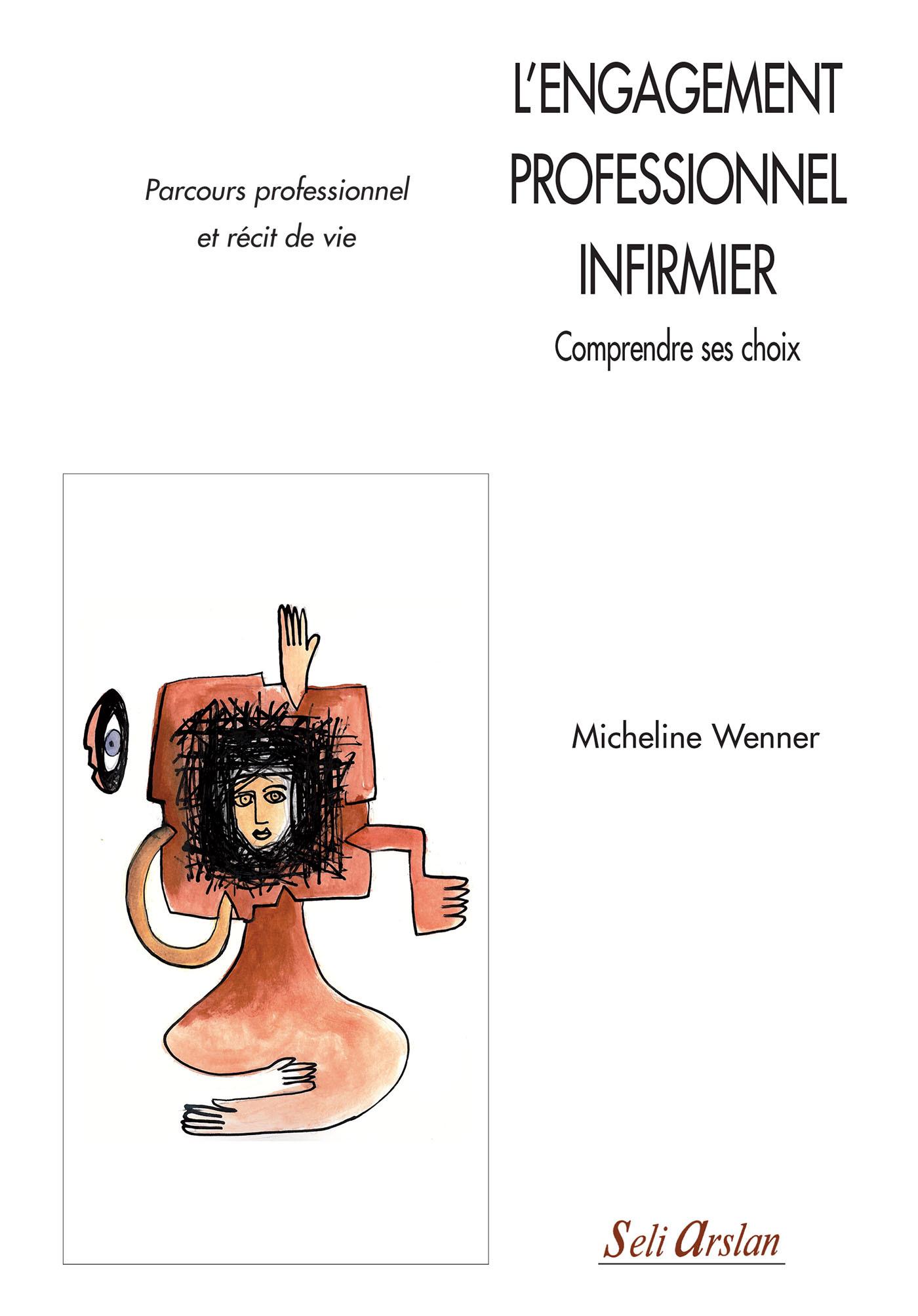 ENGAGEMENT PROFESSIONNEL INFIRMIER COMPRENDRE SES CHOIX (L')