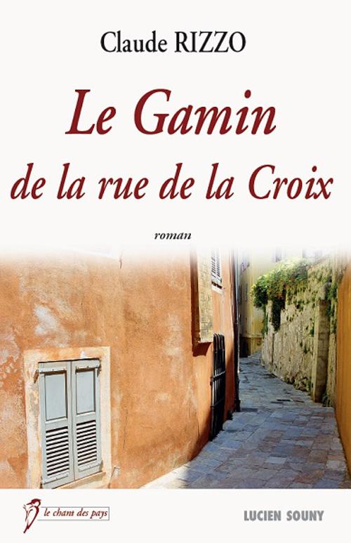 GAMIN DE LA RUE DE LA CROIX (LE)