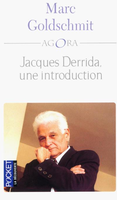 JACQUES DERRIDA, UNE INTRODUCTION