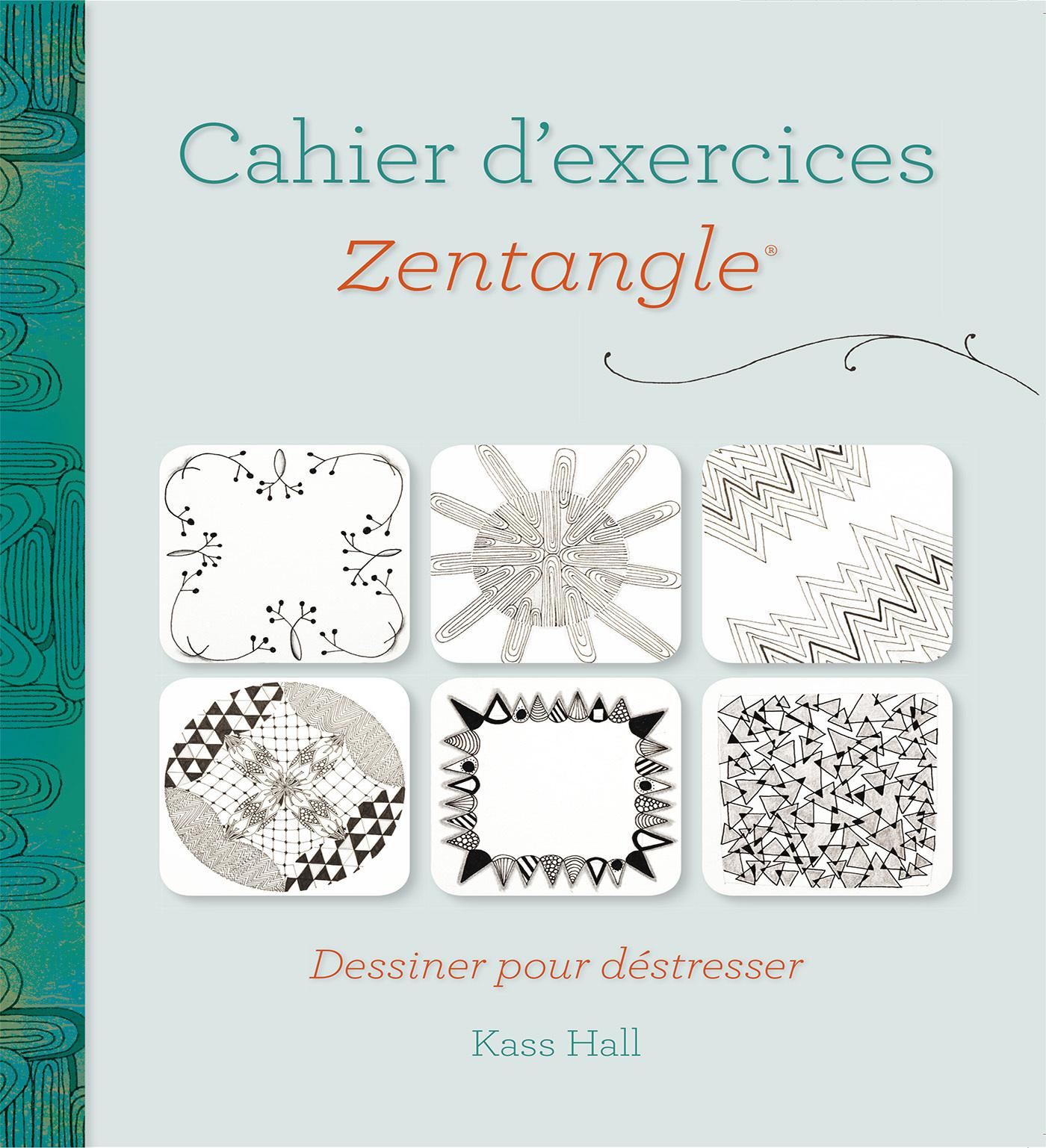 CAHIER D'EXERCICES ZENTANGLE DESSINER POUR DESTRESSER
