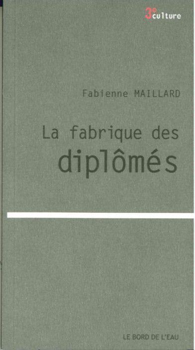 FABRIQUE DES DIPLOMES (LA)