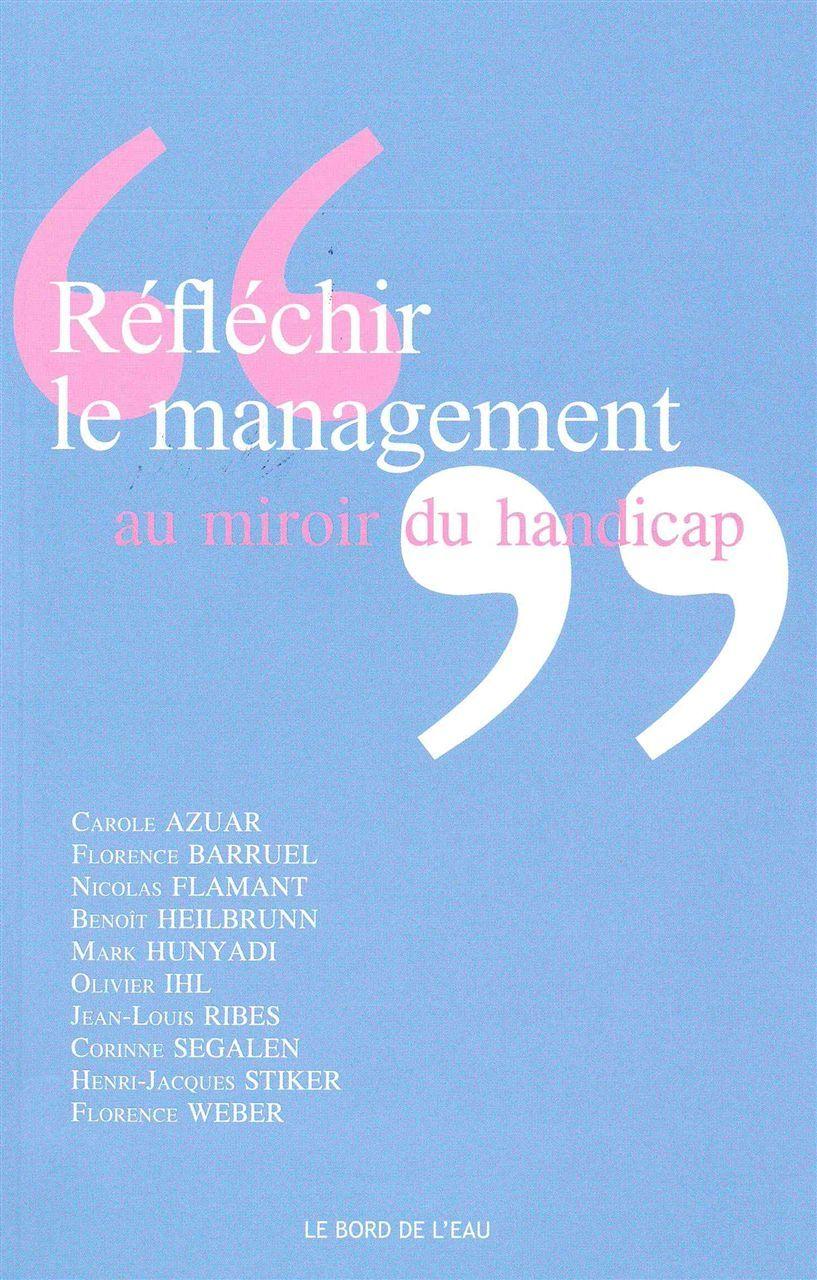 REFLECHIR LE MANAGEMENT AU MIROIR DU HANDICAP