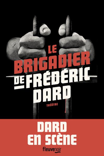 LE BRIGADIER DE FREDERIC DARD