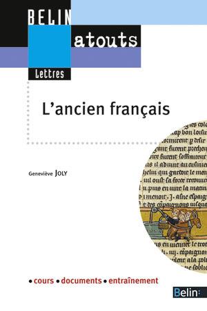 L'ANCIEN FRANCAIS. COURS, DOCUMENTS, ENTRAINEMENTS