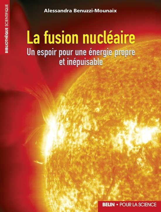LA FUSION NUCLEAIRE. UN ESPOIR POUR UNE ENERGIE PROPRE ET INEPUISABLE