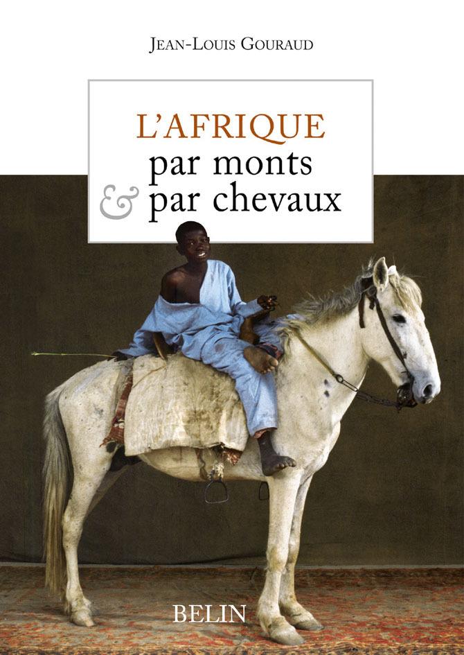 L'AFRIQUE PAR MONTS ET PAR CHEVAUX