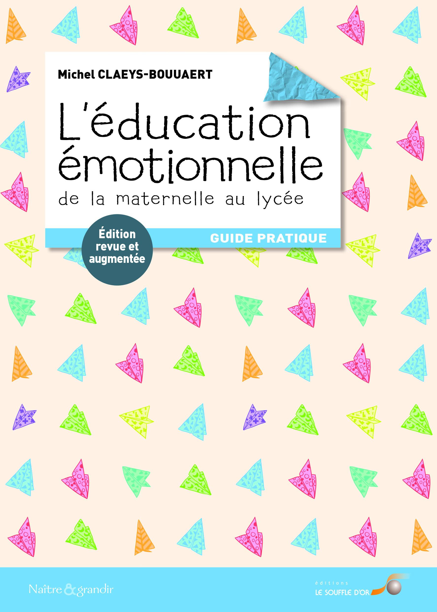 EDUCATION EMOTIONNELLE DE LA MATERNELLE AU LYCEE (L')
