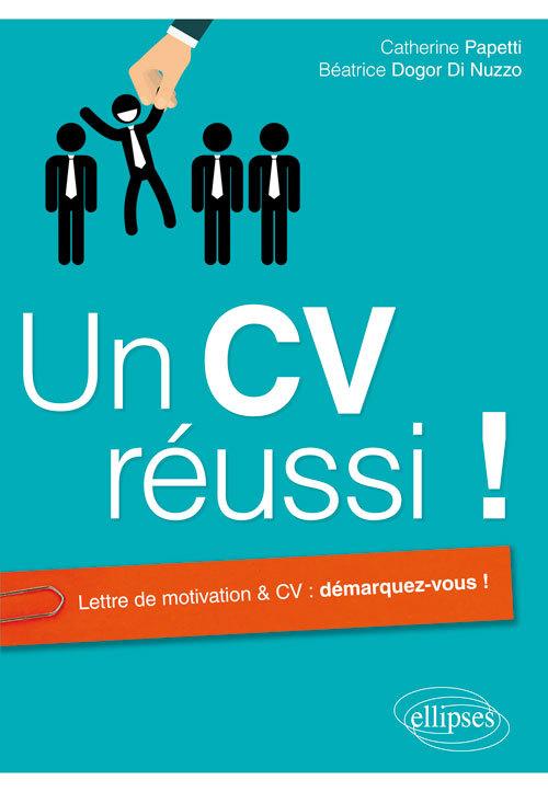 UN CV REUSSI ! LETTRE DE MOTIVATION & CV DEMARQUEZ-VOUS !