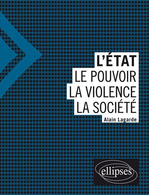 L'ETAT:LE POUVOIR LA VIOLENCE LA SOCIETE
