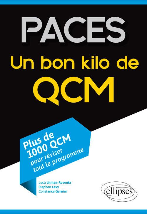 UN BON KILO QCM PLUS DE 1000 QCM POUR REVISER TOUT LE PROGRAMME PACES