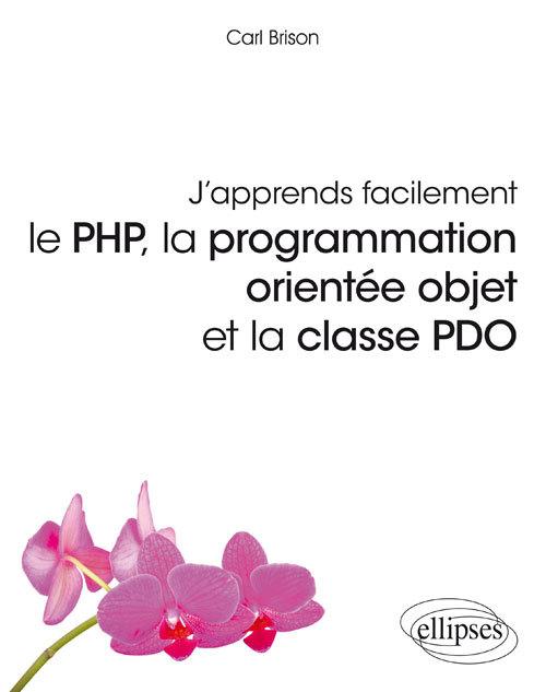 J'APPRENDS FACILEMENT LE PHP LA PROGRAMAMTION ORIENTEE OBJET ET LA CASE PDO