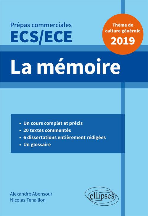 LA MEMOIRE EPREUVE DE CULTURE GENERALE 2019 PREPAS COMMERCIALES ECS/ECE 2019