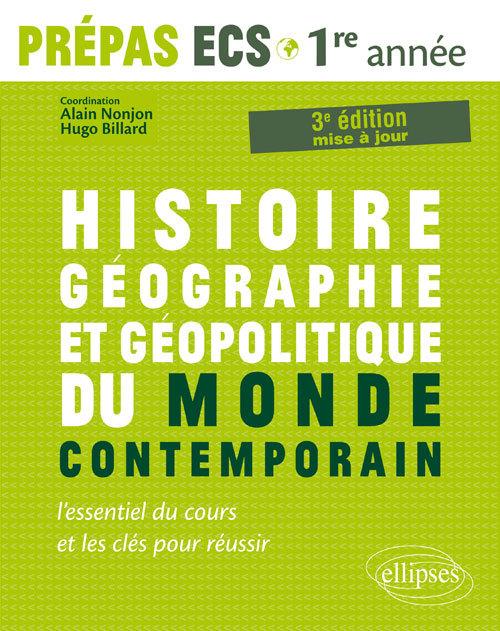 HISTOIRE GEOGRAPHIE ET GEOPOLITIQUE DU MONDE CONTEMPORAIN PREPAS ECS 1RE ANNEE 3EME EDITION