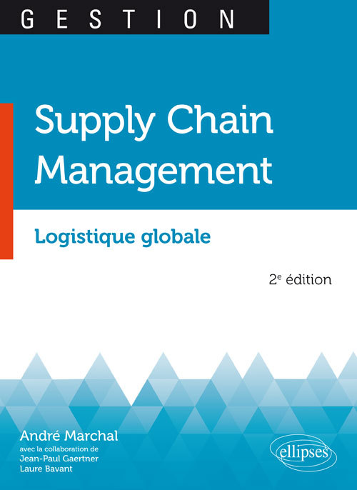 SUPPLY CHAIN LOGISTIQUE GLOBALE 2EME EDITION