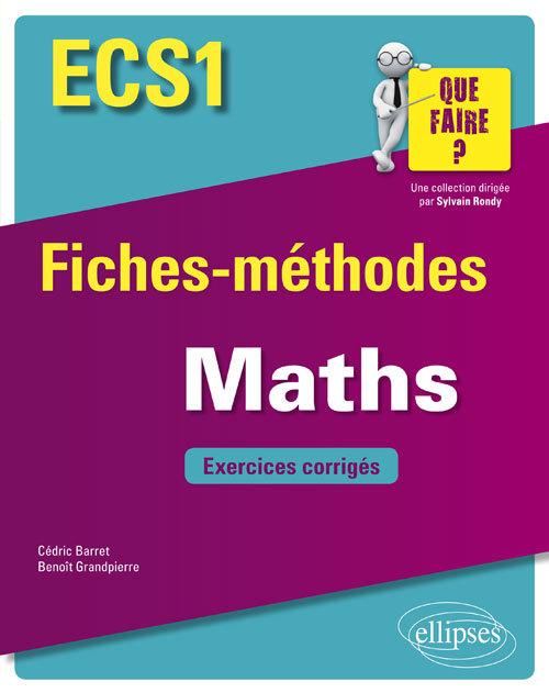 MATHEMATIQUES ECS1 FICHES METHODES ET EXERCICES CORRIGES