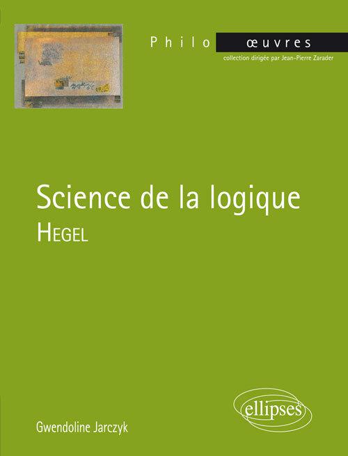 HEGEL,SCIENCE DE LA LOGIQUE