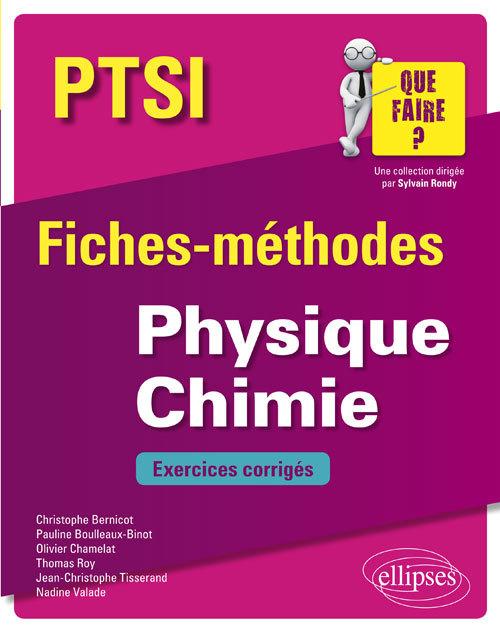 PHYSIQUE CHIMIE PTSI FICHES METHODES ET EXERCICES CORRIGES