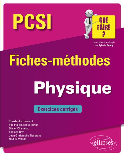 PHYSIQUE PCSI FICHES METHODES ET EXERCICES CORRIGES