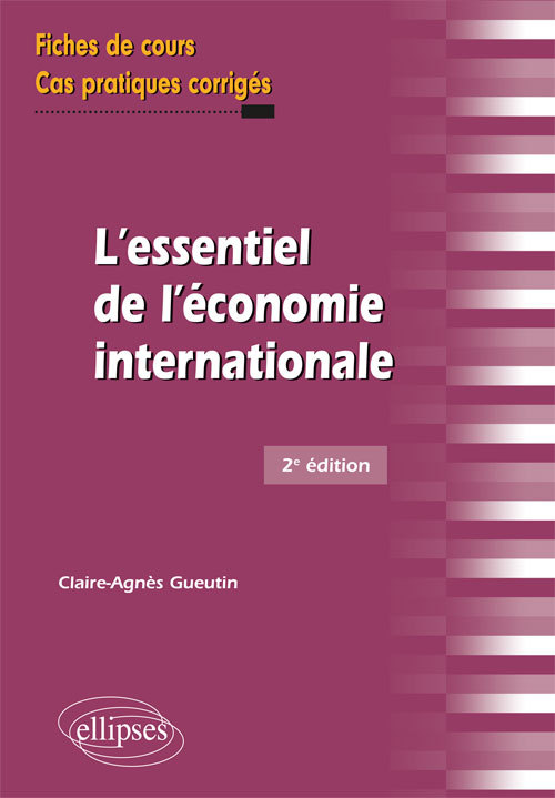 L'ESSENTIEL DE L'ECONOMIE INTERNATIONALE 2EME EDITION