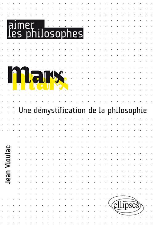 MARX UNE DEMYSTIFICATION DE LA PHILOSOPHIE