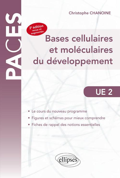 BASES CELLULAIRES ET MOLECULAIRES DU DEVELOPPEMENT UE2 2E EDITION