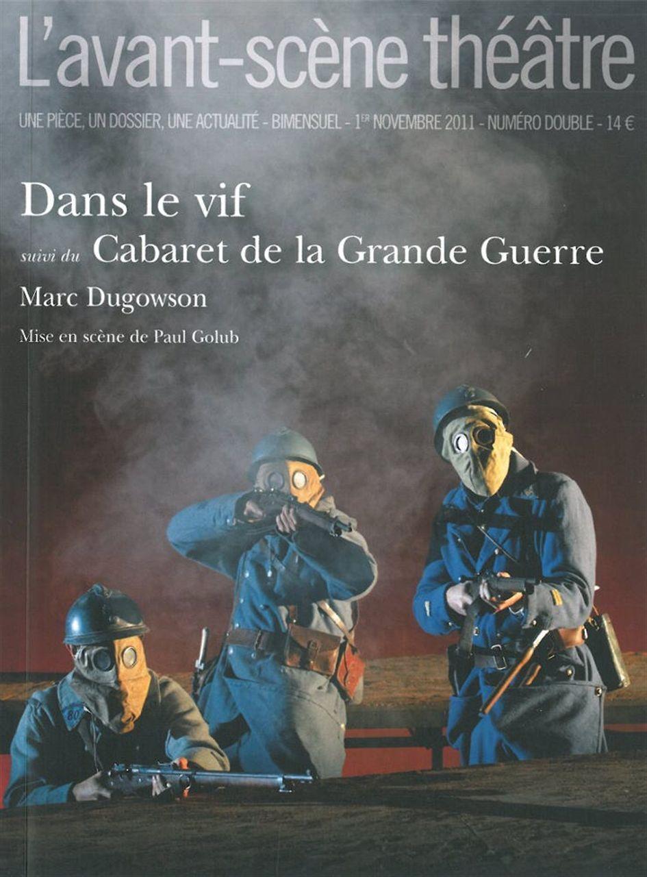DANS LE VIF  SUIVI DE  LE CABARET DE LA GRANDE GUERRE
