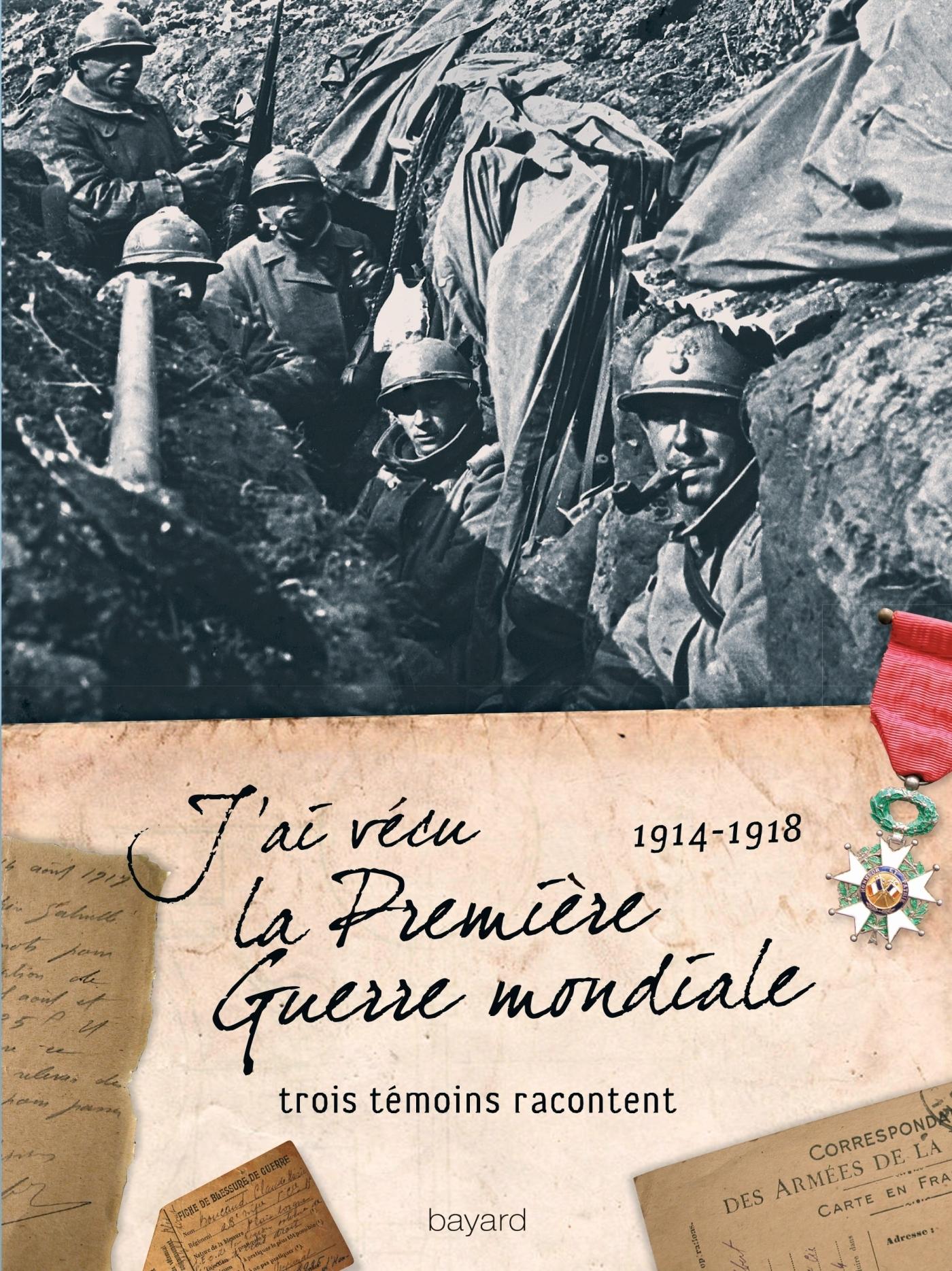 J'AI VECU LA PREMIERE GUERRE MONDIALE (1914-1918)