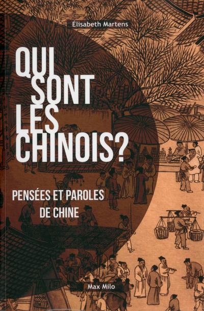 QUI SONT LES CHINOIS ? PENSEES ET PAROLES DE CHINE