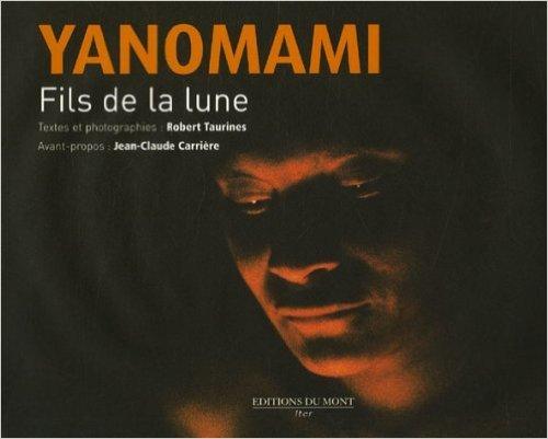 YANOMAMI, FILS DE LA LUNE