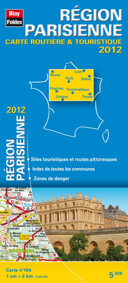 REGION PARISIENNE 2012 - CARTE ROUTIERE ET TOURISTIQUE REGIONALE (104)- 1/200 000