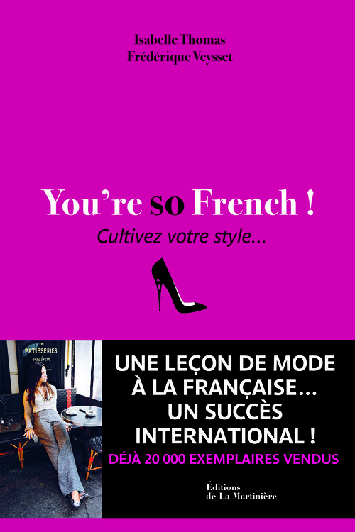 YOU'RE SO FRENCH. CULTIVEZ VOTRE STYLE